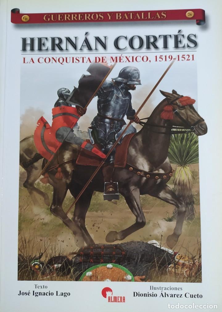 HERNÁN CORTÉS. LA CONQUISTA DE MÉXICO 1519- 1521. ALMENA COL. GUERREROS Y BATALLAS (Libros Nuevos - Historia - Historia Antigua)