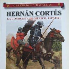 Libros: HERNÁN CORTÉS. LA CONQUISTA DE MÉXICO 1519- 1521. ALMENA COL. GUERREROS Y BATALLAS. Lote 277114998