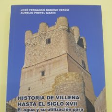 Libros: HISTORIA DE VILLENA HASTA EL SIGLO XVII ,2009. Lote 277824533