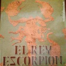 Libros: EL REY ESCORPIÓN. (ENSAYO) A. SÁNCHEZ SANZ. Lote 279566323