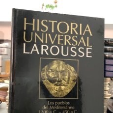 Libri: HISTORIA UNIVERSAL LAROUSSE LOS PUEBLOS DEL MEDITERRÁNEO 1200 A. C. - 450 A. C.. Lote 282537923