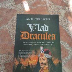 Libros: VLAD DRACULEA. LA HISTORIA DEL PÍNCIPE GUERRERO QUE INSPIRÓ LA LEYENDA DE DRÁCULA - ANTONIO SACHS. Lote 282901663
