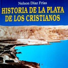 Libros: HISTORIA DE LA PLAYA DE LOS CRISTIANOS. Lote 283803873