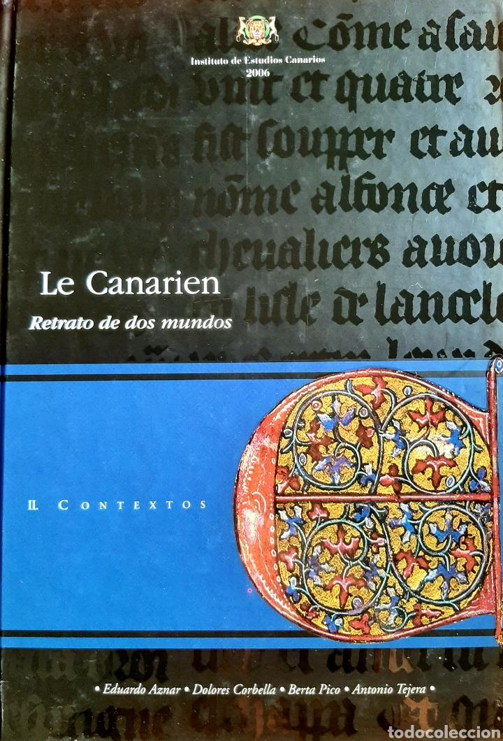 LE CANARIEN. RETRATO DE DOS MUNDOS. CONTEXTOS (Libros Nuevos - Historia - Historia Antigua)