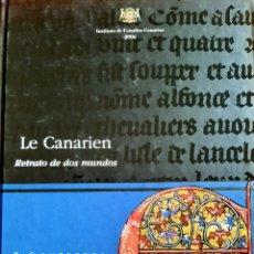 Libros: LE CANARIEN. RETRATO DE DOS MUNDOS. CONTEXTOS. Lote 283808163