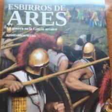 Libri: ESBIRROS DE ARES. LA GUERRA EN LA GRECIA ANTIGUA. J. BROUWERS. Lote 285992088
