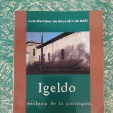 Libros: IGELDO HISTORIA DE LA PARROQUIA LUIS MARTÍNEZ DE MORETIN. Lote 286681773