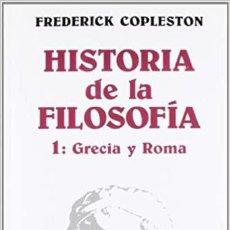 Libros: HISTORIA DE LA FILOSOFÍA, I. GRECIA Y ROMA FREDERICK COPLESTON. Lote 287021628