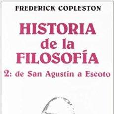 Libros: HISTORIA DE LA FILOSOFÍA, II. DE SAN AGUSTÍN A ESCOTO FREDERICK COPLESTON. Lote 287022028