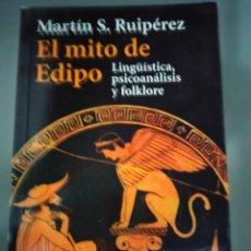 Libros: EL MITO DE EDIPO: LINGÜÍSTICA, PSICOANÁLISIS Y FOLKLORE. MARTÍN S. RUIPEREZ. Lote 292318343