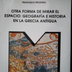 Libros: GEOGRAFÍA E HISTORIA EN LA GRECIA ANTIGUA. F. PRONTERA. Lote 293349753