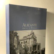 Libros: ALICANTE ARTE Y FUEGO ·EXPEDIENTES Y BOCETOS DE LAS HOGUERAS DE SAN JUAN, (1928 - 1936) ·. Lote 294277328