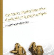 Libros: CREENCIAS Y RITUALES FUNERARIOS: EL MÁS ALLÁ EN LA GRECIA ANTIGUA. Lote 294926938