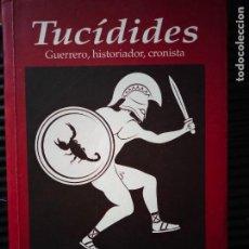Libros: TUCIDIDES: GUERRERO, HISTORIADOR Y CRONISTA. DONALD KAGAN. Lote 295784913