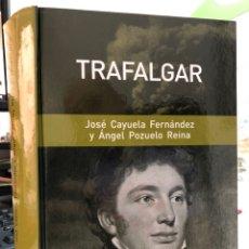 Libros: TRAFALGAR - JOSE CAYUELA FERNANDEZ Y ANGEL POZUELO REINA. Lote 296621813