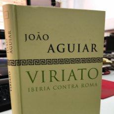 Libros: JOÃO AGUIAR - VIRIATO IBERIA CONTRA ROMA - SALVAT - HISTORIAS DE GRECIA Y ROMA. Lote 296622338