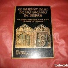 Libros: EL PANTEÓN REAL DE LAS HUELGAS DE BURGOS. LOS ENTERRAMIENTOS DE LOS REYES DE LEÓN Y DE CASTILLA. Lote 296836098
