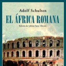 Libros: EL ÁFRICA ROMANA. ADOLF SCHULTEN.-NUEVO. Lote 297093258