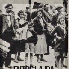 Libros: HISTORIA. ENTRE LA IRA, LA INQUIETUD Y EL PÁNICO - MIQUEL IZARD. Lote 73628035