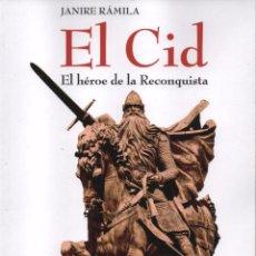 Libros: EL CID: EL HEROE DE LA RECONQUISTA DE JANIRE RAMILA - AKASICO LIBROS (NUEVO). Lote 99877650