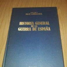 Libros: HISTORIA GENERAL DE LA GUERRA DE ESPAÑA - SALAS LARRAZÁBAL, RAMÓN. Lote 86266496