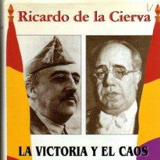 Libros: RICARDO DE LA CIERVA: LA VICTORIA Y EL CAOS. TOLEDO. 1999.. Lote 90968487