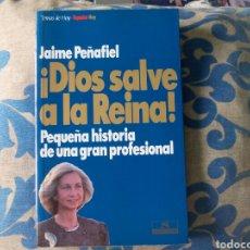 Libros: DIOS SALVE A LA REINA (JAIME PEÑAFIEL). Lote 95122680