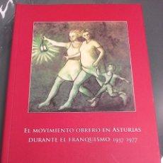 Libros: EL MOVIMIENTO OBREROEN ASTURIAS DURANTE EL FRANQUISMO. 1937-1977.. Lote 95640567