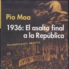 Libros: 1936: EL ASALTO FINAL A LA REPUBLICA. Lote 100441427