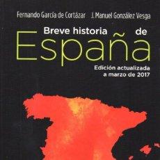 Libros: BREVE HISTORIA DE ESPAÑA DE FERNANDO GARCIA DE CORTAZAR... - ALIANZA EDITORIAL, 2017 (NUEVO). Lote 104286939