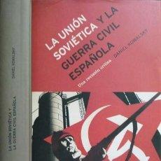 Libros: KOWALSKY, DANIEL. LA UNIÓN SOVIÉTICA Y LA GUERRA CIVIL ESPAÑOLA. UNA REVISIÓN CRÍTICA. 2004.. Lote 102684243