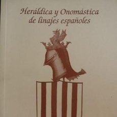 Libros: NICOLÁS MINUÉ SÁNCHEZ, ANDRÉS J. HERÁLDICA Y ONOMÁSTICA DE LINAJES ESPAÑOLES. 2004.. Lote 102928651