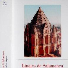 Libros: SÁNCHEZ VAQUERO, JOSÉ. LINAJES DE SALAMANCA. 2001.. Lote 102929779
