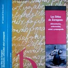 Libros: TORRES AURED, M. L. LOS SITIOS DE ZARAGOZA: ALIMENTACIÓN, ENFERMEDAD, SALUD Y PROPAGANDA. 2009.. Lote 103921775
