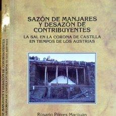 Libros: SAZÓN DE MANJARES Y DESAZÓN DE CONTRIBUYENTES. LA SAL EN LA CORONA DE CASTILLA EN TIEMPOS DE... 2004. Lote 104276807