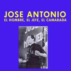 Livres: JOSE ANTONIO EL HOMBRE, EL JEFE, EL CAMARADA POR FRANCISCO BRAVO GASTOS DE ENVIO GRATIS FALANGE JONS. Lote 139548381