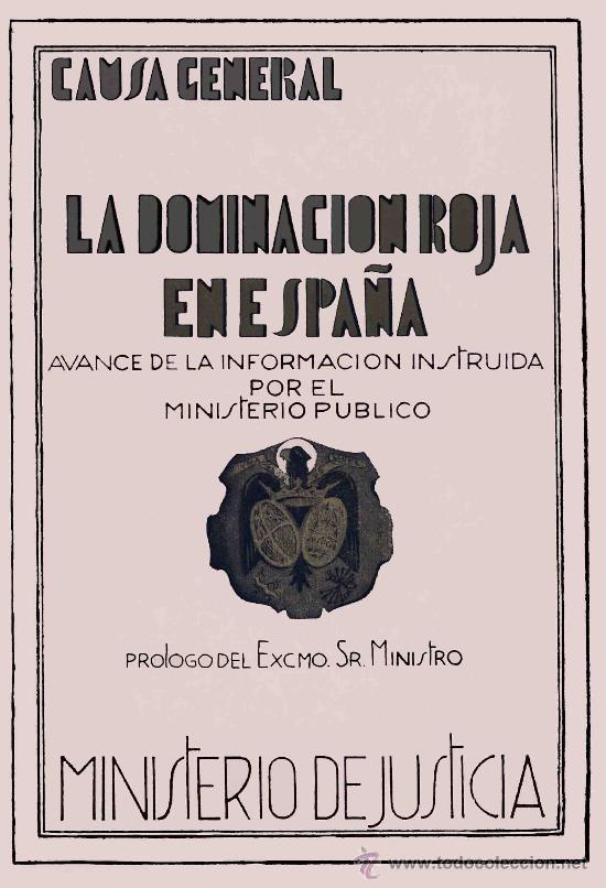 CAUSA GENERAL. LA DOMINACION ROJA EN ESPAÑA LOS CRIMENES DE LA REPUBLICA CHECAS MATANZAS ATROCIDADES (Libros Nuevos - Historia - Historia de España)
