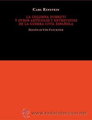HISTORIA DE ESPAÑA. AUTONOMÍAS. LA COLUMNA DURRUTI Y OTROS ARTÍCULOS Y ENTREVISTAS DE LA GUERRA CIVI (Libros Nuevos - Historia - Historia de España)