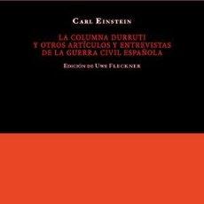 Libros: HISTORIA DE ESPAÑA. AUTONOMÍAS. LA COLUMNA DURRUTI Y OTROS ARTÍCULOS Y ENTREVISTAS DE LA GUERRA CIVI. Lote 43861966