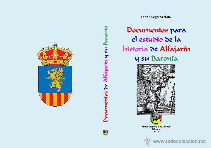 DOCUMENTOS PARA EL ESTUDIO DE LA HISTORIA DE ALFAJARÍN Y SU BARONÍA. (Libros Nuevos - Historia - Historia de España)
