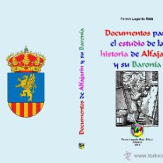 Libros: DOCUMENTOS PARA EL ESTUDIO DE LA HISTORIA DE ALFAJARÍN Y SU BARONÍA.. Lote 263064025