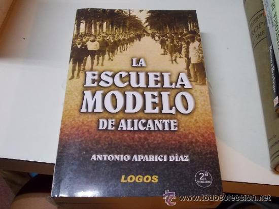 LA ESCUELA MODELO DE ALICANTE (Libros Nuevos - Historia - Historia de España)
