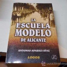 Libros: LA ESCUELA MODELO DE ALICANTE. Lote 206147413