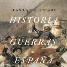 Libros: HISTORIA DE LAS GUERRAS DE ESPAÑA - JUAN CARLOS LOSADA (CARTONÉ). Lote 55937635