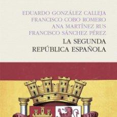 Libros: HISTORIA DE ESPAÑA. LA SEGUNDA REPÚBLICA ESPAÑOLA - E. GONZÁLEZ CALLEJA / F. COBO ROMERO / A. MARTÍN. Lote 55938870