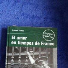 Libros: EL AMOR EN TIEMPOS DE FRANCO / RAFAEL TORRES / PRECINTADO / TESTIMONIOS DE LA GUERRA CIVIL. Lote 56842630