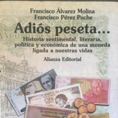 Libros: ADIÓS PESETA DE FRANCISCO ÁLVAREZ MOLINA/ FRANCISCO PÉREZ PUCHE. Lote 85175404