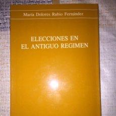 Libros: ELECCIONES EN EL ANTIGUO RÉGIMEN. MARÍA DOLORES RUBIO FERNÁNDEZ. UNIVERSIDAD DE ALICANTE. 1989. Lote 90209692