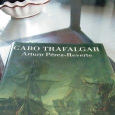 Libros: LIBRO CABO TRAFALGAR DE ARTURO PÉREZ REVERTE. Lote 91044473