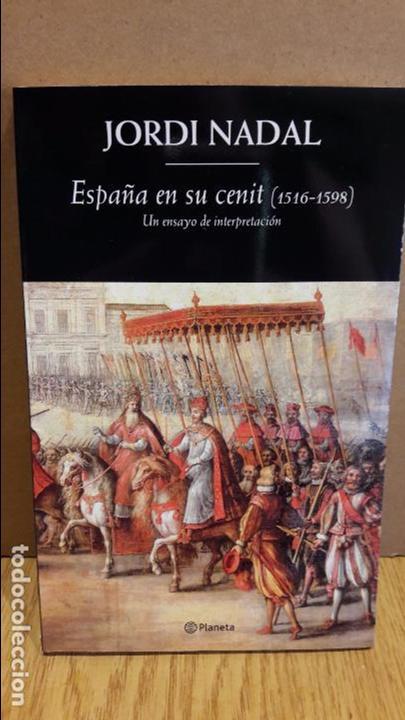 ESPAÑA EN SU CENIT ( 1516-1598 ) JORDI NADAL. ED / PLANETA - 2015 / NUEVO (Libros Nuevos - Historia - Historia de España)
